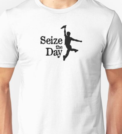 Seize The Day Unisex T-Shirt