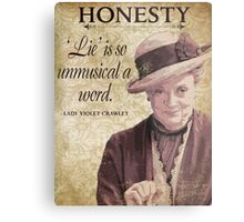Downton Inspired - The Wit & Wisdom of Lady Violet Crawley on Honesty - Lady Violet Quotes  Metal Print