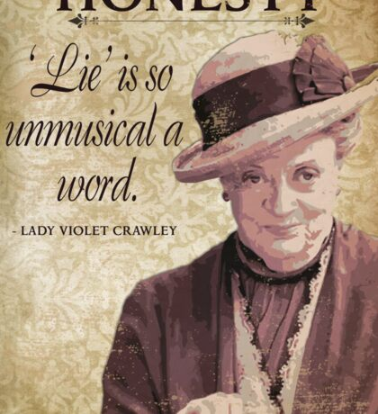Downton Inspired - The Wit & Wisdom of Lady Violet Crawley on Honesty - Lady Violet Quotes  Sticker