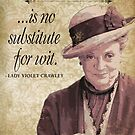Downton Inspired - The Wit & Wisdom of Lady Violet Crawley on Vulgarity - Lady Violet Quotes  by traciv
