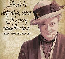 Downton Inspired - The Wit & Wisdom of Lady Violet Crawley on Optimism - Lady Violet Quotes  by traciv