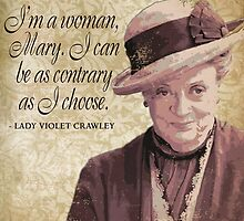 Downton Inspired - The Wit & Wisdom of Lady Violet Crawley on Decorum - Lady Violet Quotes  by traciv