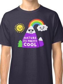 Nature Is Pretty Cool Classic T-Shirt