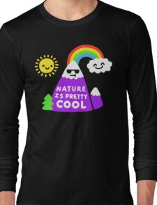 Nature Is Pretty Cool Long Sleeve T-Shirt