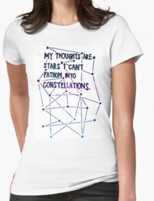 My Thoughts Are Stars I Cannot Fathom Into Constellations  Womens Fitted T-Shirt