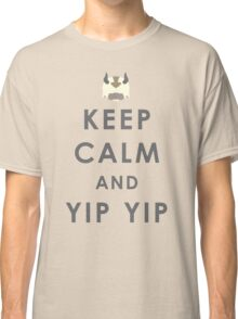 Keep Calm And Yip Yip! Classic T-Shirt