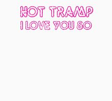 Hot Tramp, I love you so  Women's Fitted V-Neck T-Shirt