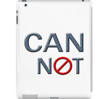 """""""CANNOT"""" typography iPad Case/Skin"""