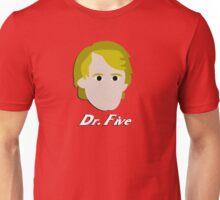 Dr. Five Unisex T-Shirt
