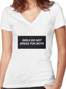 girls do not dress for boys. Women's Fitted V-Neck T-Shirt