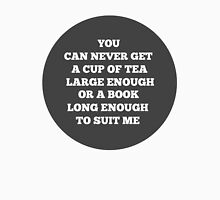 """""""You can never get a cup of tea large enough or a book long enough to suit me."""" Unisex T-Shirt"""