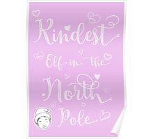 Kindest Elf in the North Pole Poster