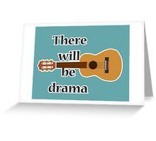 There will be drama- theatre design Greeting Card