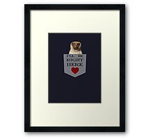 Ill be right here <3 Framed Print