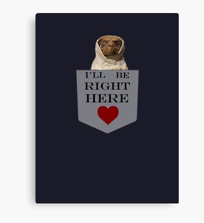 Ill be right here <3 Canvas Print