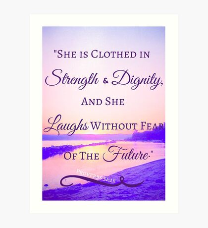 Strength & Dignity Bible Verse- Proverbs 31:25 (River Sunset) Art Print