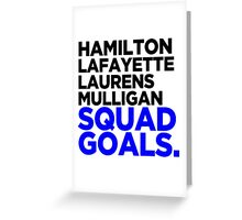 Hamilton - Squad Goals 2.0 Greeting Card