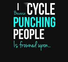 I CYCLE Because Punching People is frowned upon... Womens Fitted T-Shirt