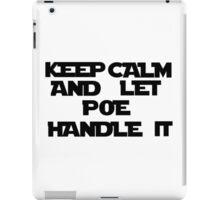 Let Poe Handle It iPad Case/Skin