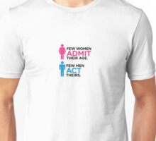 Many women lie about their age ... Unisex T-Shirt