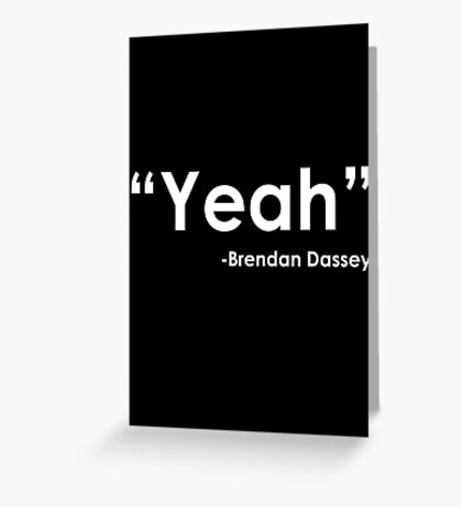 Brendan Dassey Quote Greeting Card