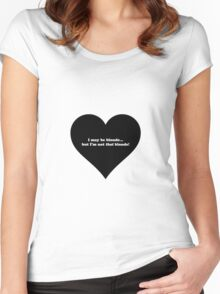I may be blonde, but I'm not that blonde! Women's Fitted Scoop T-Shirt