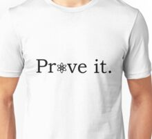 Prove it with atheism symbol Unisex T-Shirt
