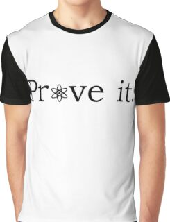 Prove it with atheism symbol Graphic T-Shirt