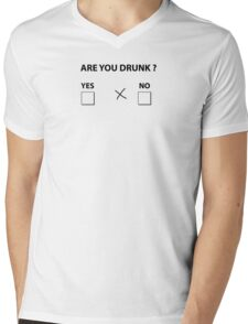 Are you drunk ? Mens V-Neck T-Shirt