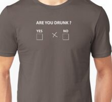 Are you drunk ? Unisex T-Shirt