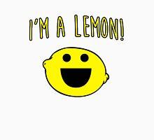 I'm a lemon! Unisex T-Shirt
