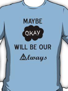 Okay? Always. T-Shirt