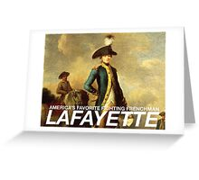 America's favorite fighting Frenchman — Lafayette! Greeting Card