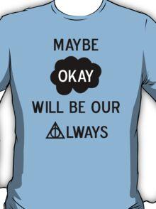 Okay? Always. ver2 T-Shirt