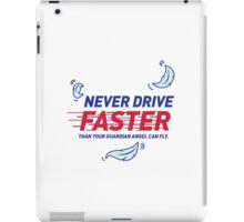 Guardian angel can fly faster than you drive iPad Case/Skin