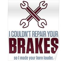 I could not repair your brakes! Poster