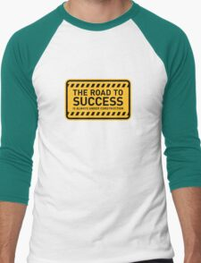 The road to success is always under construction! T-Shirt