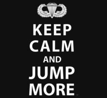 KEEP CALM AND JUMP MORE by PARAJUMPER