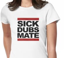 Sick Dubs Mate (black) Womens Fitted T-Shirt