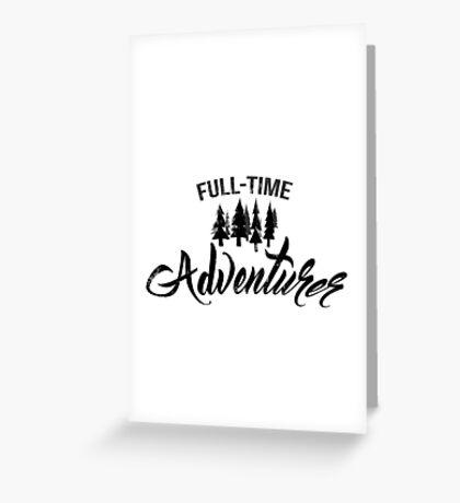 Full-time adventurer Greeting Card