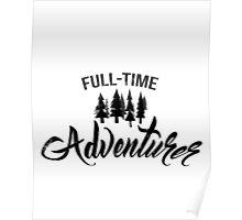 Full-time adventurer Poster