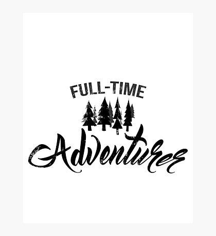 Full-time adventurer Photographic Print