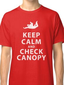 KEEP CALM AND CHECK CANOPY Classic T-Shirt