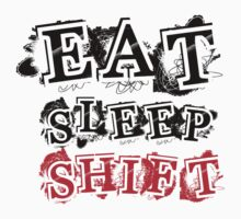 eat sleep shift by incetelso
