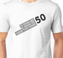 50 Years To Look Good 2 (dd) Unisex T-Shirt