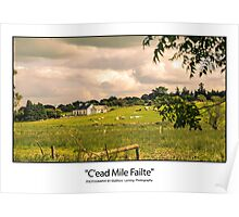 """""""C'ead Mile Failte""""  A hundred thousand welcomes from Ireland Poster"""