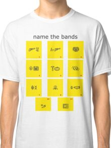 name the bands Classic T-Shirt