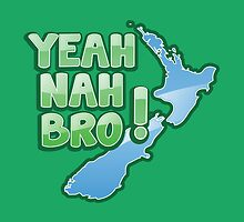 YEAH NAH BRO! with New Zealand MAP by jazzydevil