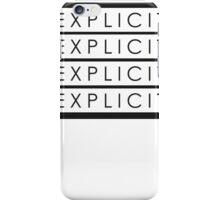 Explicit iPhone Case/Skin