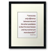 More honest, more beautiful women - Trump (Amazing Sayings) Framed Print